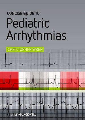 Portada del libro 9780470658550 Concise Guide to Pediatric Arrhytmias
