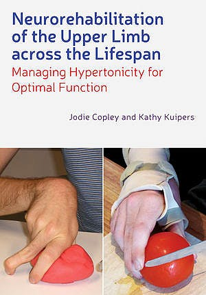 Portada del libro 9780470670316 Neurorehabilitation of the Upper Limb across the Lifespan. Managing Hypertonicity for Optimal Function