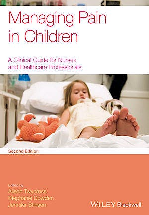 Portada del libro 9780470670545 Managing Pain in Children: A Clinical Guide for Nurses and Healthcare Professionals