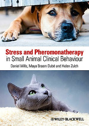 Portada del libro 9780470671184 Stress and Pheromonatherapy in Small Animal Clinical Behaviour