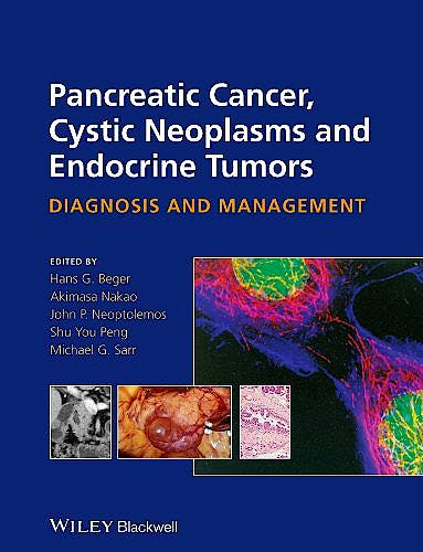 Portada del libro 9780470673188 Pancreatic Cancer, Cystic Neoplasms and Endocrine Tumors: Diagnosis and Management