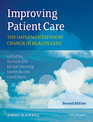 Portada del libro 9780470673386 Improving Patient Care. the Implementation of Change in Health Care