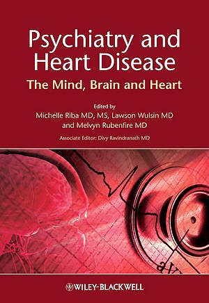 Portada del libro 9780470685808 Psychiatry and Heart Disease. the Mind, Brain, and Heart