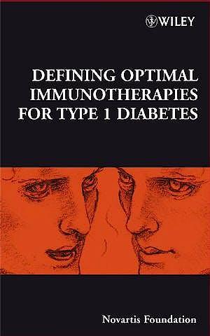 Portada del libro 9780470723258 Defining Optimal Immunotherapies for Type 1 Diabetes: (…)  Vol. 292