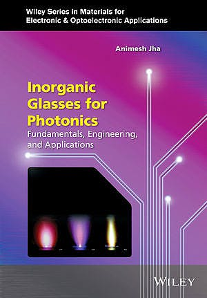 Portada del libro 9780470741702 Inorganic Glasses for Photonics. Fundamentals, Engineering, and Applications