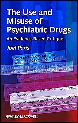 Portada del libro 9780470745717 The Use and Misuse of Psychiatric Drugs. an Evidence-Based Critique