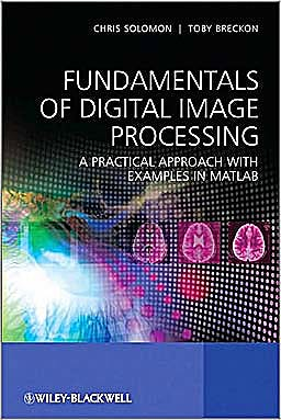 Portada del libro 9780470844724 Fundamentals of Digital Image Processing. a Practical Approach with Examples in Matlab (Hardcover)