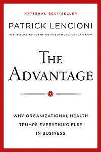Portada del libro 9780470941522 The Advantage. Why Organizational Health Trumps Everything Else in Business