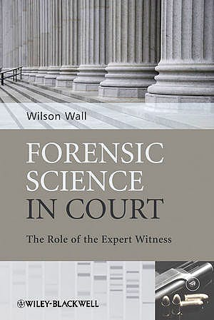 Portada del libro 9780470985762 Forensic Science in Court. The Role of the Expert Witness (Hardcover)