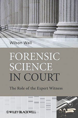 Portada del libro 9780470985779 Forensic Science in Court. the Role of the Expert Witness (Paperback)