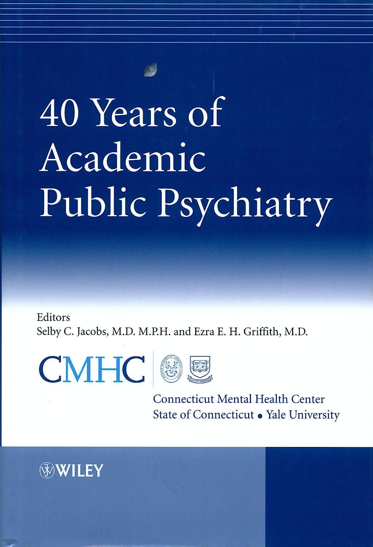 Portada del libro 9780470987674 40 Years of Academic Public Psychiatry