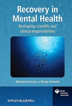 Portada del libro 9780470997963 Recovery in Mental Health. Reshaping Scientific and Clinical Responsibilities