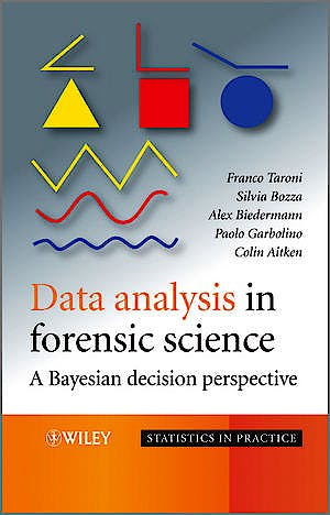 Portada del libro 9780470998359 Data Analysis in Forensic Science. a Bayesian Decision Perspective