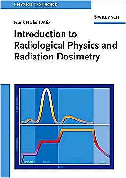 Portada del libro 9780471011460 Introduction to Radiological Physics and Radiation Dosimetry