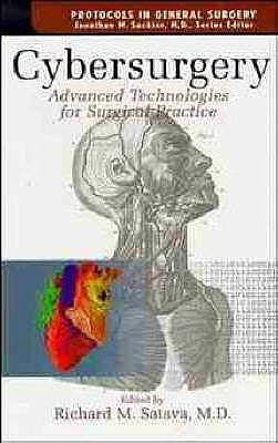 Portada del libro 9780471158745 Cybersurgery. Advanced Technologies for Surgical Practice (Protocols in General Surgery)