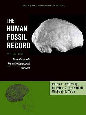 Portada del libro 9780471418238 The Human Fossil Record, Volume 3, Brain Endocasts Paleoneurological