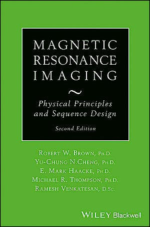 Portada del libro 9780471720850 Magnetic Resonance Imaging. Physical Properties and Sequence Design