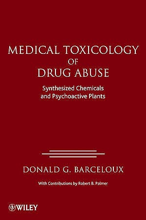 Portada del libro 9780471727606 Medical Toxicology of Drugs Abuse. Synthesized Chemicals and Psychoactive Plants