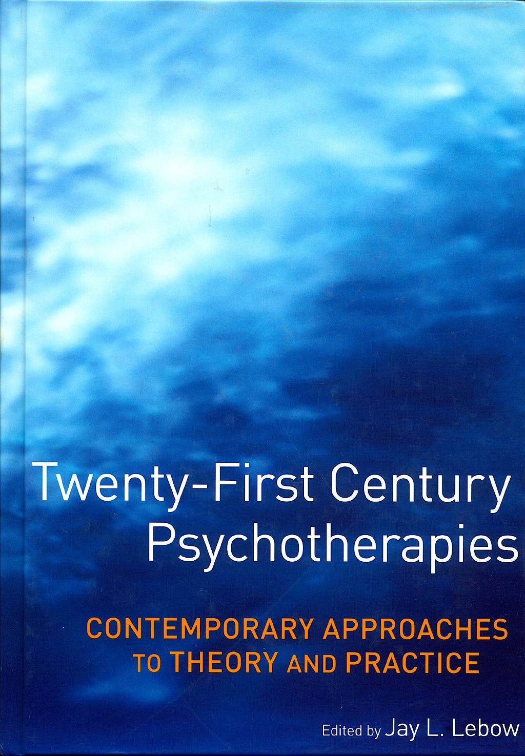 Portada del libro 9780471752233 Twenty-First Century Psychotherapies. Contemporary Approaches to Theory and Practice