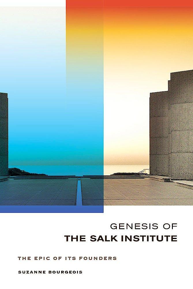 Portada del libro 9780520276079 Genesis of the Salk Institute