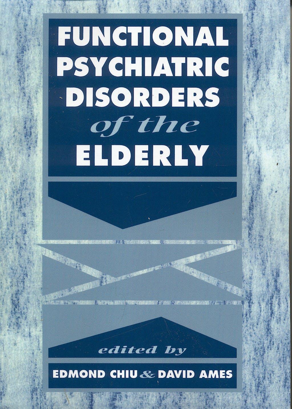 Portada del libro 9780521026765 Functional Psychiatric Disorders of the Elderly