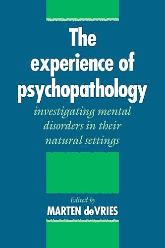 Portada del libro 9780521031127 The Experience of Psychopathology. Investigating Mental Disorders in Their Natural Settings