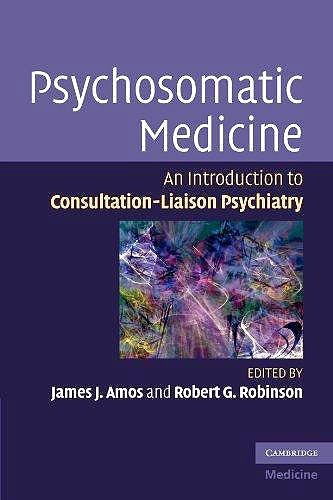 Portada del libro 9780521106658 Psychosomatic Medicine. an Introduction to Consultation-Liaison Psychiatry