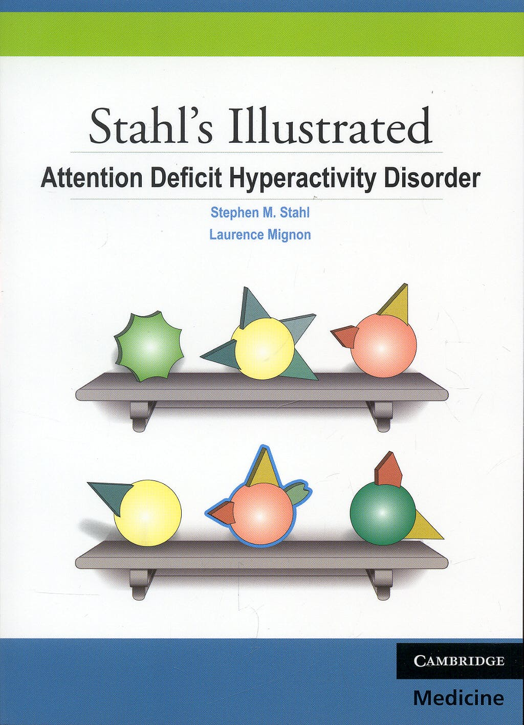 Portada del libro 9780521133159 Attention Deficit Hyperactivity Disorder. Stahl's Illustrated