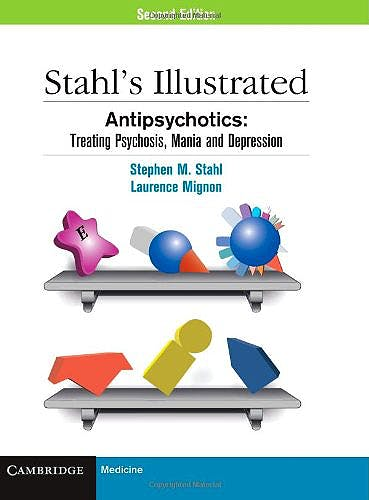 Portada del libro 9780521149051 Antipsychotics: Treating Psychosis, Mania and Depression. Stahl's Illustrated
