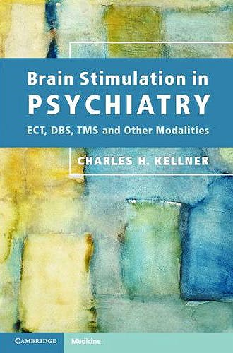 Portada del libro 9780521172554 Brain Stimulation in Psychiatry. Ect, Dbs, Tms and Other Modalities