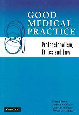 Portada del libro 9780521183413 Good Medical Practice. Professionalism, Ethics and Law
