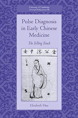 Portada del libro 9780521516624 Pulse Diagnosis in Early Chinese Medicine: The Telling Touch