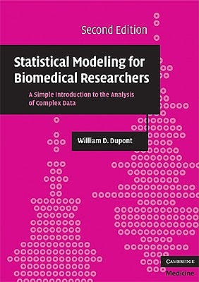 Portada del libro 9780521614801 Statistical Modeling for Biomedical Researchers. a Simple Introduction to the Analysis of Complex Data