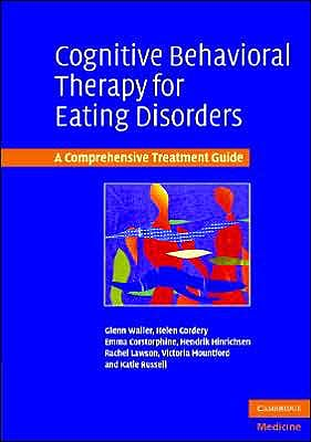 Portada del libro 9780521672481 Cognitive Behavioral Therapy for Eating Disorders. a Comprehensive Treatment Guide