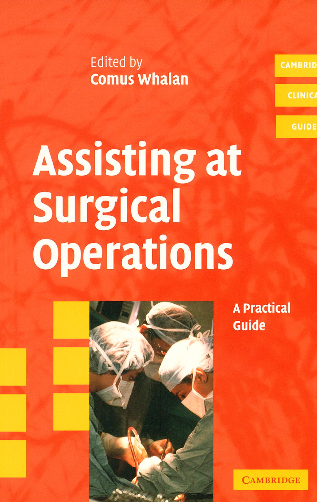 Portada del libro 9780521680813 Assisting at Surgical Operations. a Practical Guide (Cambridge Clinical Guides)