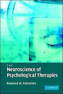 Portada del libro 9780521681889 The Neuroscience of Psychological Therapies