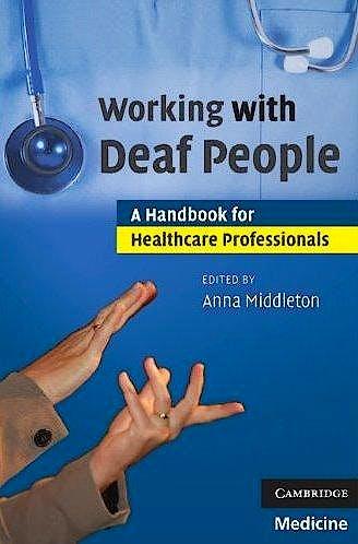 Portada del libro 9780521690850 Working with Deaf People. a Handbook for Healthcare Professionals