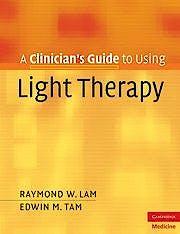Portada del libro 9780521697682 A Clinician's Guide to Using Light Therapy