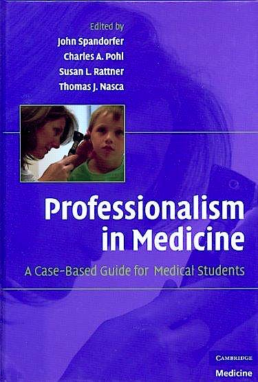 Portada del libro 9780521704922 Professionalism in Medicine. a Case-Based Guide for Medical Students