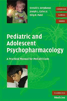 Portada del libro 9780521705677 Pediatric and Adolescent Psychopharmacology. a Practical Manual for Pediatricians (Cambridge Clinical Guides)