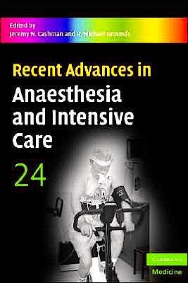 Portada del libro 9780521706490 Recent Advances in Anaesthesia and Intensive Care, Vol. 24