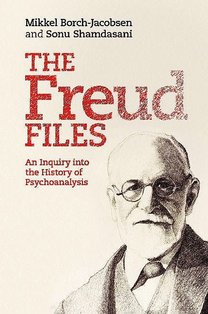 Portada del libro 9780521729789 The Freud Files: An Inquiry into the History of Psychoanalysis
