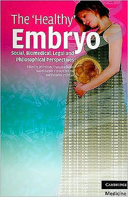 Portada del libro 9780521748131 The Healthy Embryo. Social, Biomedical, Legal and Philosophical Perspectives