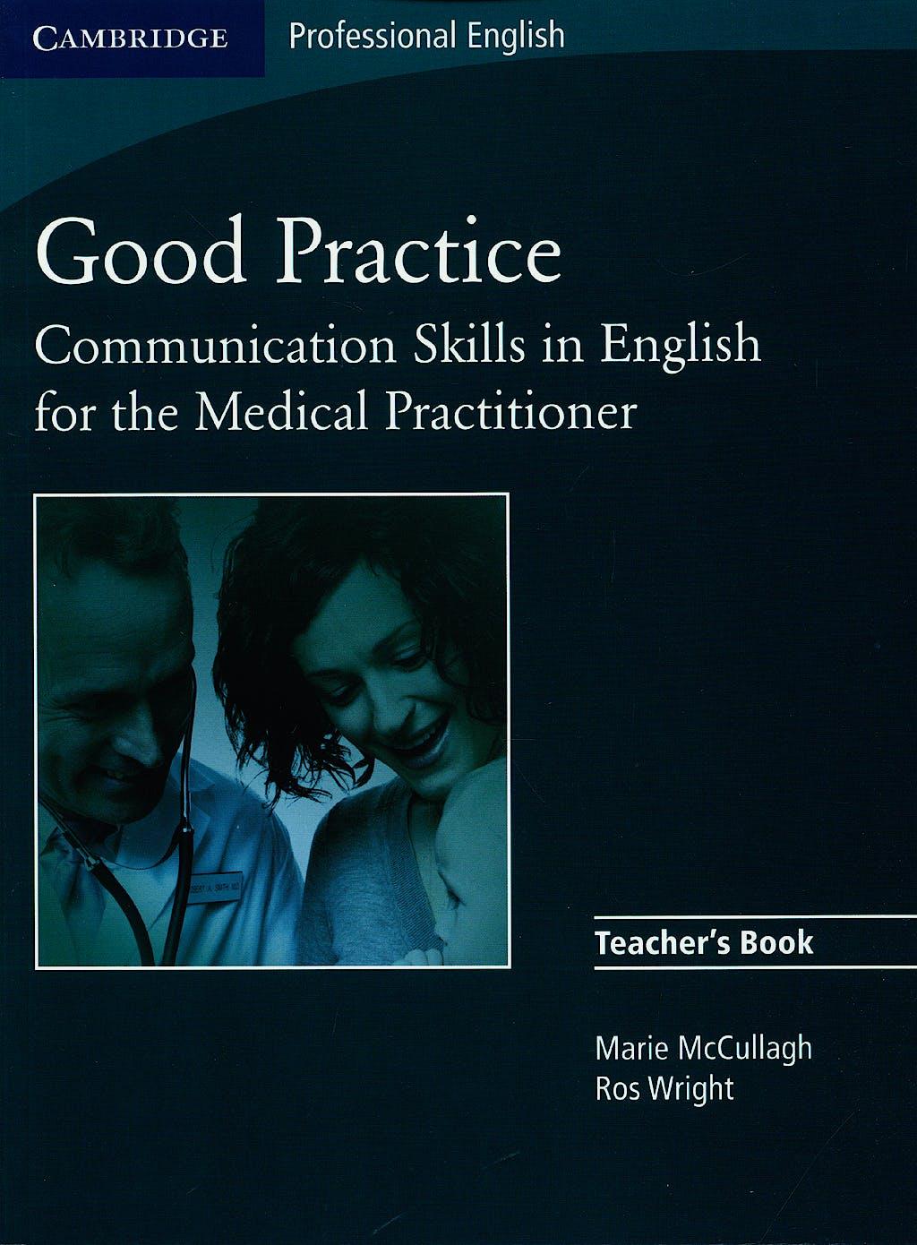 Portada del libro 9780521755917 Good Practice Teacher's Book. Communication Skills in English for the Medical Practitioner. Upper-Intermediate to Advanced