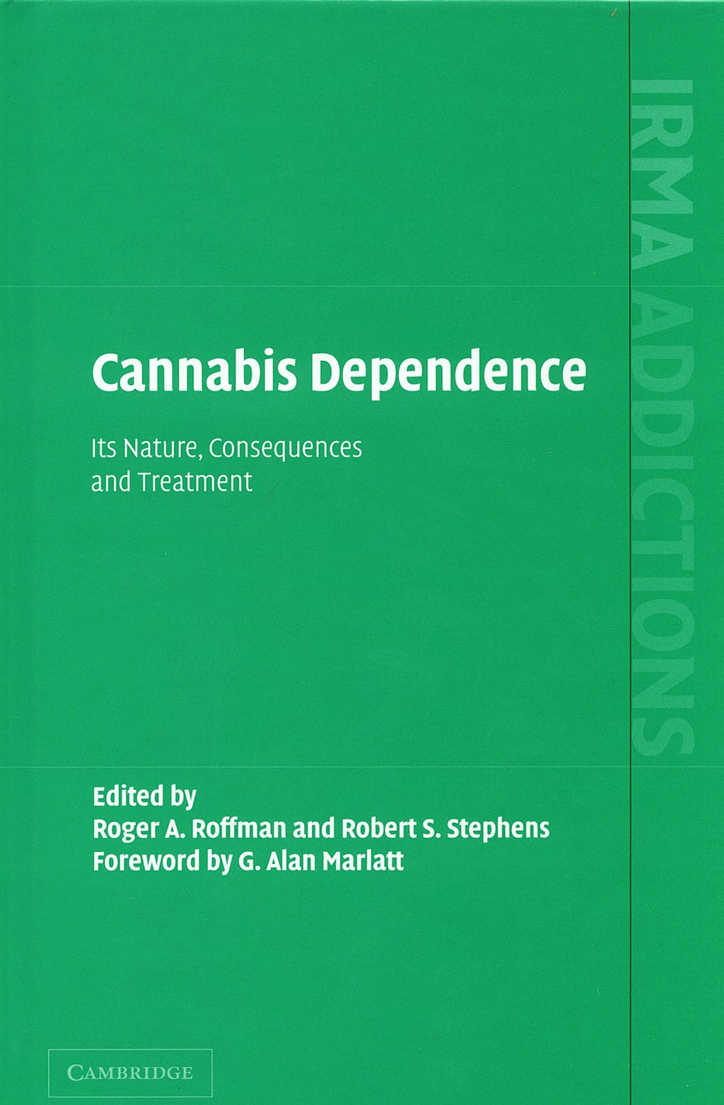 Portada del libro 9780521814478 Cannabis Dependence. Its Nature, Consecuences and Treatment