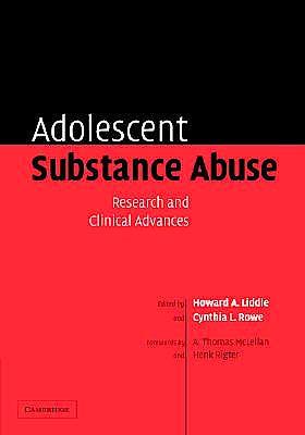Portada del libro 9780521823586 Adolescent Substance Abuse. Research and Clinical Advances