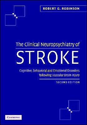 Portada del libro 9780521840071 The Clinical Neuropsychiatry of Stroke. Cognitive, Behavioral And…
