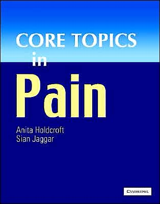 Portada del libro 9780521857789 Core Topics in Pain
