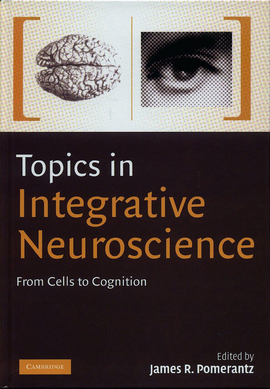Portada del libro 9780521869133 Topics in Integrative Neuroscience