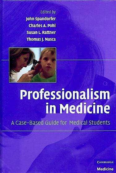 Portada del libro 9780521879323 Professionalism in Medicine. a Case-Based Guide for Medical Students